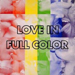 LOVE IN FULL COLOR